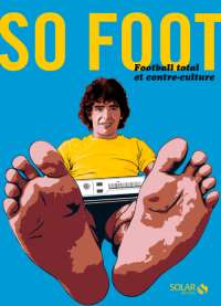 """Football total et contre-culture"" - Le livre So Foot"