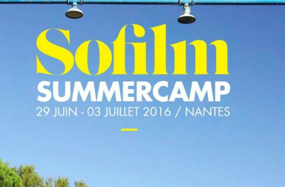 Participez au Sofilm Summercamp