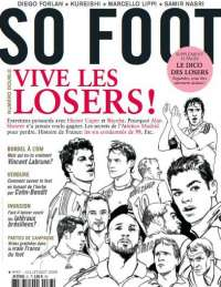 SO FOOT N�67 - Vive les Losers + Samir Nasri, Bordel � l'OM, Cohn-Bendit... + Dico des Losers (32 pages)