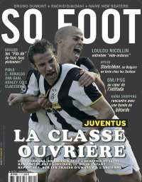SO FOOT N�70 : Sp�cial Juventus / Entretien avec Ciro Ferrara + Giovinco, Ashley Cole, Loulou Nicollin, Pirlo, Bruno Dumont...