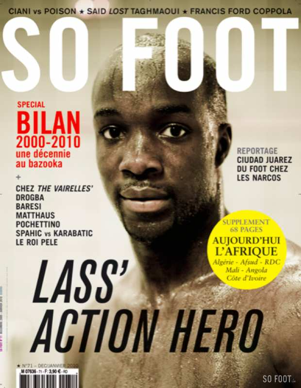 SO FOOT N�71 / Num�ro Double : Lassana Diarra + Ciudad Juarez, Francis Ford Coppola, Bilan 2000-2010 + Suppl�ment Afrique...