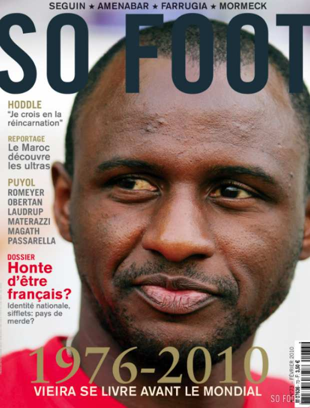 SO FOOT N�73 : Patrick Vieira, Identit� Nationale, Glenn Hoddle, Les Ultras du Maroc...