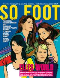 SO FOOT N�74 : Belen Rodriguez, Estelle Denis, Margarita Louis-Dreyfus, Enzo Francescoli, Bellamy, Guti...